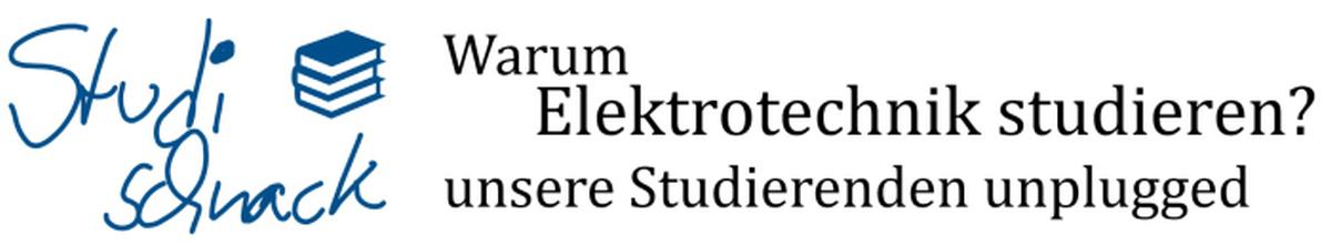 StudiSchnack - Warum Elektrotechnik studieren?