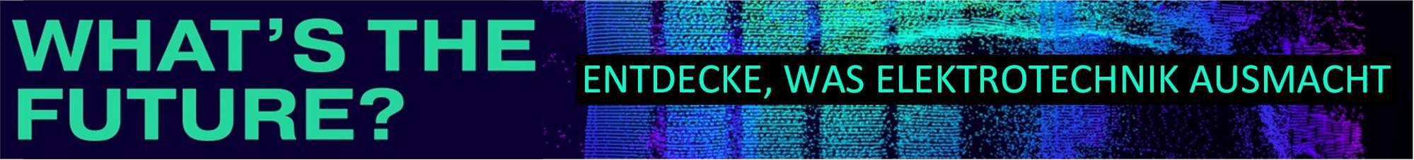 What's the future? Entdecke, was Elektrotechnik ausmacht.